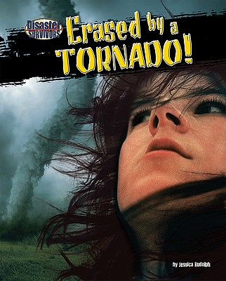 Erased by a Tornado! By Rudolph, Jessica
